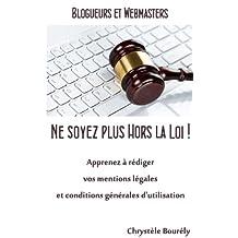 Blogueurs et Webmasters, ne soyez plus hors la loi (French Edition)