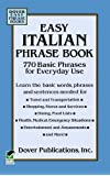 Easy Italian Phrase Book: Over 750 Basic Phrases for Everyday Use (Dover Language Guides Italian)