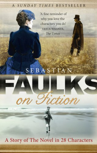 Book cover from Faulks on Fiction: Great British Characters and the Secret Life of the Novel by Sebastian Faulks