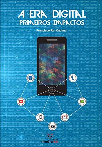 A Era Digital: Primeiros Impactos (Portuguese Edition)