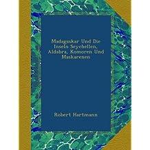 Madagaskar Und Die Inseln Seychellen, Aldabra, Komoren Und Maskarenen
