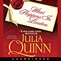 What Happens in London  Audiobook by Julia Quinn Narrated by Rosalyn Landor
