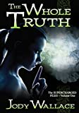 The Whole Truth (The Supercharged Files Book 1)