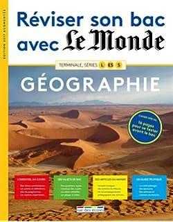 Reviser Son Bac avec le Monde Geographie Terminale Series l Es S 2017 ed.Agmen