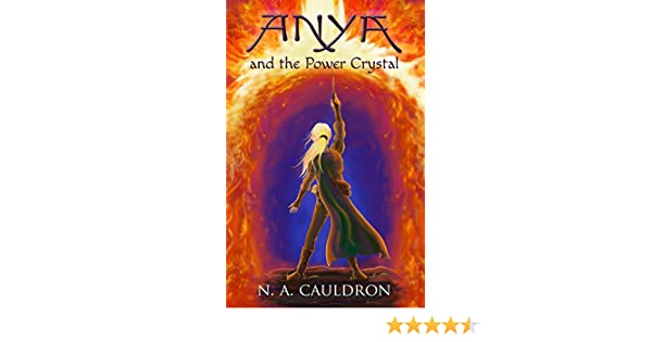 Anya and the power crystal the cupolian series book 2 kindle anya and the power crystal the cupolian series book 2 kindle edition by n a cauldron children kindle ebooks amazon fandeluxe Image collections