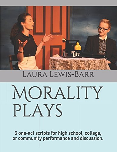 Morality plays: 3 one-act scripts for high school, college, or community performance and discussion.