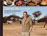 Carnet de voyage gourmand de Stéphane Rotenberg Recettes du monde