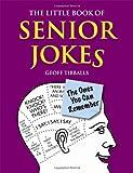 The Little Book of Senior Jokes, Geoff Tibballs, 184317703X