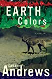 Earth Colors, Sarah Andrews, 0312301979