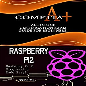 CompTIA A+ & Raspberry Pi 2 Audiobook