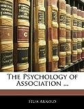 The Psychology of Association, Felix Arnold, 1141109794