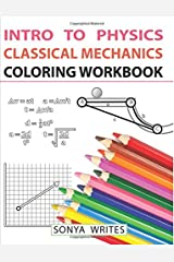 Intro to Physics: Classical Mechanics Coloring Workbook Paperback