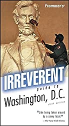 Frommer's Irreverent Guide to Washington, D.C. (Irreverent Guides)