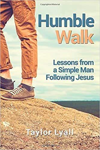 Humble Walk: Lessons from a Simple Man Following Jesus