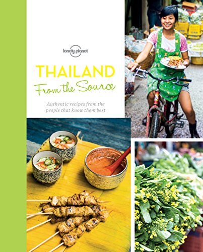 From the Source - Thailand: Thailand's Most Authentic Recipes From the People That Know Them Best (Lonely Planet) by Lonely Planet Food