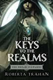The Keys to the Realms, Roberta Trahan, 1477849955