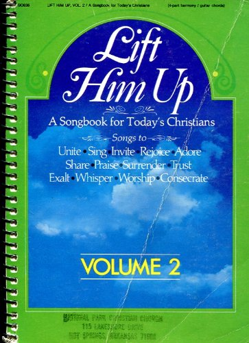 Lift Him Up: A Songbook for Today's Christians (Volume 2)