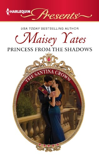 Princess From the Shadows (The Santina Crown Book 6) by [Yates, Maisey