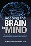 Keeping the Brain in Mind, Melissa Tiers, 1940254043