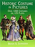 img - for Historic Costume in Pictures (Dover Fashion and Costumes) by Braun & Schneider (1975) Paperback book / textbook / text book