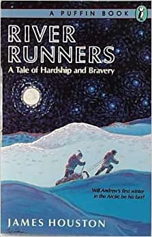 River Runners by James A. Houston (1992-06-01)