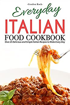 Everyday Italian Food Cookbook Delicious ebook