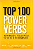 Top 100 Power Verbs, Michael Lawrence Faulkner and Michelle Faulkner-Lunsford, 0133158853