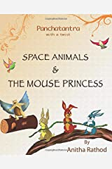 Mouse Princess and Space Animals: Panchatantra Stories with a twist Paperback