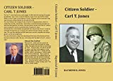 Citizen Soldier - Carl T. Jones