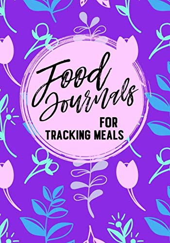 Food Journals For Tracking Meals: Diet & Fitness Tracker (Weekly Diet Plan To Lose Belly Fat)