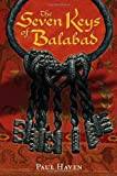 The Seven Keys of Balabad, Paul Haven, 0375833501