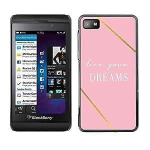 FECELL CITY // Duro Aluminio Pegatina PC Caso decorativo Funda Carcasa de Protección para Blackberry Z10 // Quote Gold Pink Motivational Text