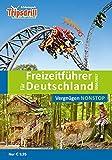 Der neue große Freizeitführer für Deutschland 2016/2017: Zeit für die Familie - Spaß für alle