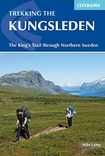 Trekking the Kungsleden: The King's Trail through Northern Sweden (Cicerone Trekking Guides) [Idioma Inglés] por Mike Laing