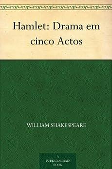 Hamlet: Drama em cinco Actos por [Shakespeare, William]