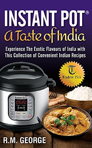 Indian Instant Pot Recipes by Renil M George