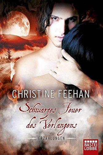 Schwarzes Feuer des Verlangens: Erzählungen: Historische Liebesromane (Die Karpatianer, Band 711)