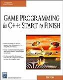 Game Programming in C++: Start to Finish (Charles River Media Game Development)