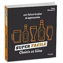 Choisir sa bière - super facile (French Edition)