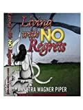 Living with No Regrets, Annetra, Piper, 0982000405