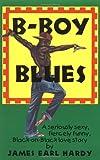 B-Boy Blues, James E. Hardy, 1555832687