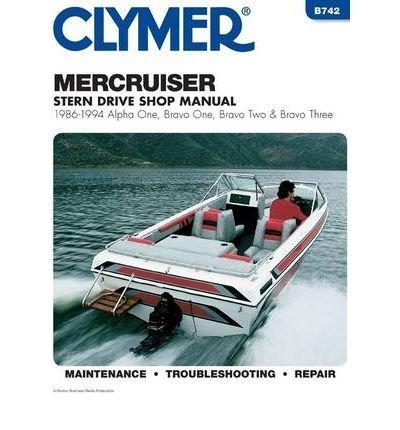 Mercruiser Alpha One, Bravo One, Bravo Two & Bravo Three Stern Drives, 1986-1994: Stern Drive Shop Manual (Paperback) - Common