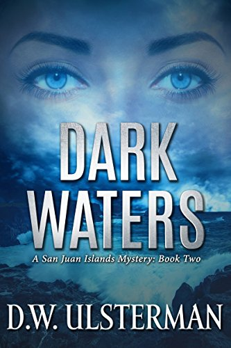 Dark Waters (San Juan Islands Mystery) by [Ulsterman, D.W.]