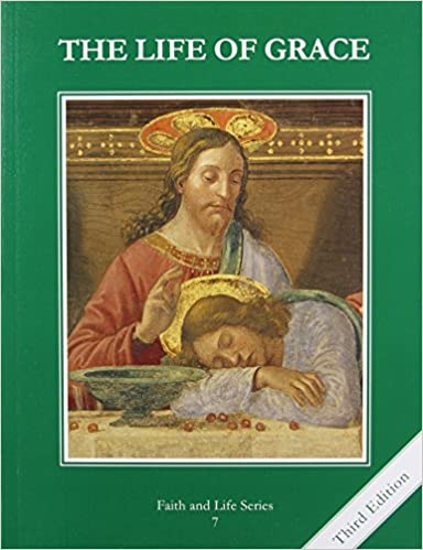 The Life of Grace (Faith and Life)