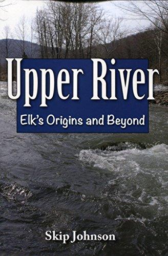 Upper River: Elk's Origins and Beyond