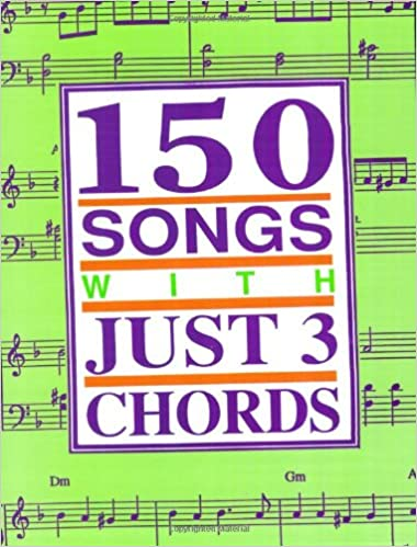 150 Songs with Just 3 Chords: Pete Dino, Marty Gold, Gail Masinda ...