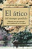 El ático Del Tiempo Perdido, Antonio de Lorenzo, 1463369794