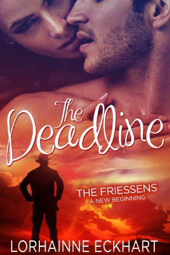 Book cover image for The Deadline (The Friessens: A New Beginning Book 1)