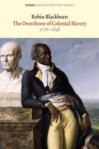 The Overthrow of Colonial Slavery: 1776-1848 (Verso World History Series)