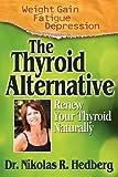 The Thyroid Alternative, Nikolas Robert Hedberg, 0615428231